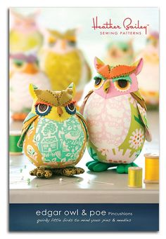 Edgar Owl and Poe Pincushion sewing pattern – Bloomerie Fabrics....It's a pincushion pattern, but I enlarged the patterns and made softies for the kids!