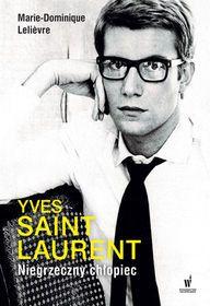 Yves Saint Laurent. Niegrzeczny chłopiec-Lelievre Marie-Dominique