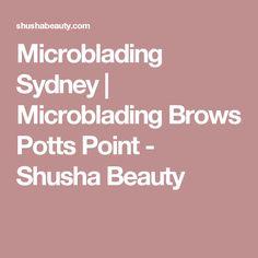 Microblading Sydney   Microblading Brows Potts Point - Shusha Beauty