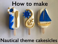 Tutorial on how to make nautical theme cakesicle treats Paletas Chocolate, Gourmet Candy Apples, Magnum Paleta, Cake Pop Designs, Chocolate Covered Treats, Birthday Party Treats, Ice Cream Pops, Fondant Cakes, Fondant Tips