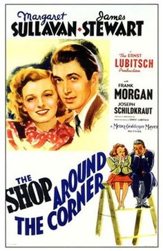 The Shop Around the Corner, starring James Stewart and Margaret Sullivan. {I really love Jimmy Stewart's earlier screwball comedies. Even in those he had a lovely, tender quality.}