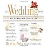 The Wedding Book: The Big Book for Your Big Day (Paperback)By Mindy Weiss