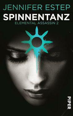 Von der SPIEGEL-Bestsellerautorin der »Mythos Academy«-Reihe! - Spinnentanz - Elemental Assassin 2 von Jennifer Estep