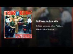 """""""Se Pierde en Esta Vida""""  - CELESTE MENDOZA Y LOS PAPINES"""