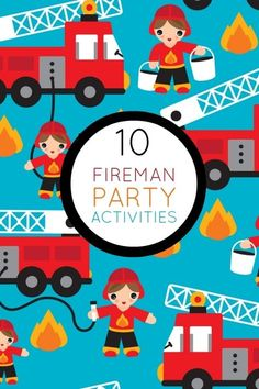 fireman birthday party games activities www.spaceshipsandlaserbeams.com