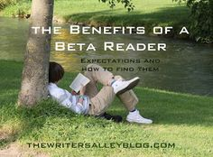 The Writers Alley: What Are the Benefits to a Beta Reader? What is a ...