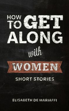 Not to be confused with a how-to manual, this collection of short stories is a pleasure to read. How to Get Along With Women by Elisabeth de Mariaffi (Invisible Publishing). New Books, Books To Read, Fallen Book, Book Publishing, Short Stories, Nonfiction, Book Lovers, Audiobooks, Novels