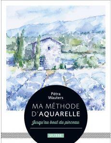 Ma méthode d'aquarelle : jusqu'au bout du pinceau - Pétra Wauters Petra, Brush Pen, Fine Art Paintings, Watercolor Painting, Paint