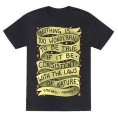 Nothing+Is+Too+Wonderful+To+Be+True+(Michael+Faraday+Quote)