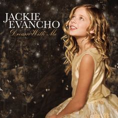 """Jackie Evancho """"Dream With Me"""""""