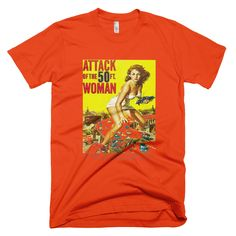 Attack of the 50 Foot Woman Men's  T-Shirt, from the original movie poster. check our my blog :^ ) http://www.wildburrocustomtshirts.com/vintage-movie-vaudeville-poster-apparel/