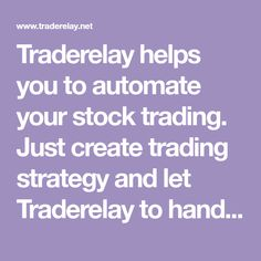 Traderelay helps you to automate your stock trading. Just create trading strategy and let Traderelay to handle rest. Its easy and free. Interactive Brokers, Trading Strategies, Rest, Coding, Handle, Let It Be, Door Knob, Programming