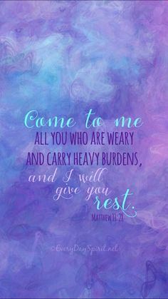 ~ Come unto me, all ye that labour and are heavy laden, and I will give you rest. Bible Verses Quotes, Bible Scriptures, Faith Quotes, Faith Verses, Book Of Matthew, Matthew 11 28, Be My Hero, Soli Deo Gloria, Favorite Bible Verses