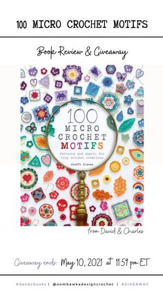 100 Micro Crochet Motifs 100 Micro Crochet Motifs is filled with gorgeous projects you can crochet. It also includes detailed information about working with threads, steel crochet hooks and information about making jewelry from your mini masterpieces. 100 Micro Crochet Motifs David and Charles - Review and Giveaway - Ends May 10, 2021 at 11:59 pm ET. Open WW where allowed by Law. Void in Quebec. Giveaway not affiliated with Facebook, Instagram, or Pinterest. @dandcbooks #giveaway #bookreview… Crochet Yarn, Crochet Hooks, Crochet Motif Patterns, Project Yourself, The 100, Jewelry Making, Chart, Projects, Books