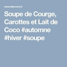 Soupe de Courge, Carottes et Lait de Coco #automne #hiver #soupe