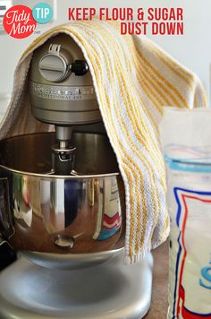 Tidy Kitchen Tip: Learn how to keep flour and powdered sugar from going all over your kitchen when using your electric mixer.