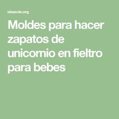 Moldes para hacer zapatos de unicornio en fieltro para bebes