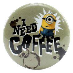 "I Need Coffee 1.25"" Button"