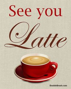 SALE See You Latte Art Coffee Print