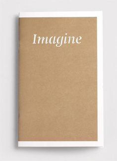 Imagine notebook, to record grand plans and lofty dreams