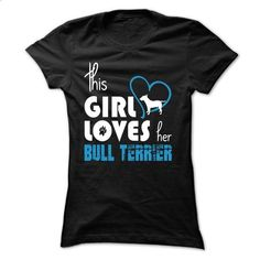 This Girl Loves Her Bull Terrier - TT7 - #tee times #full zip hoodie. GET YOURS => https://www.sunfrog.com/Pets/This-Girl-Loves-Her-Bull-Terrier--TT7-Black-4j9s-Ladies.html?60505