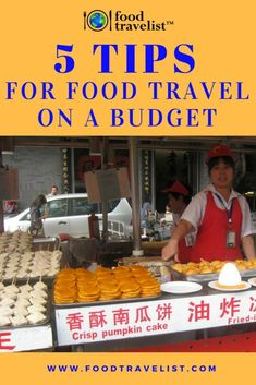 5 Tips For Food Travel On A Budget Now from Food Travelist.  #foodtravel #traveltips