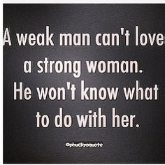 #love #strong #waek #woman #man #quote #quoteoftheday #trialsntresses #motivation #findlove
