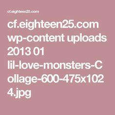 cf.eighteen25.com wp-content uploads 2013 01 lil-love-monsters-Collage-600-475x1024.jpg