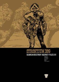 Strontium Dog: v. 1: Search/destroy Agency Files 2000 Ad Strontium Dog.