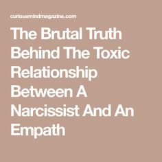 The Brutal Truth Behind The Toxic Relationship Between A Narcissist And An Empath
