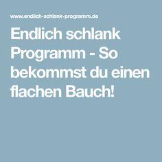 Endlich schlank Programm - So bekommst du einen flachen Bauch!