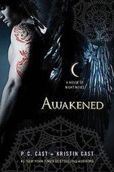 Awakened by PC and Kristin Cast  (ALL OF THE HOUSE OF NIGHT BOOKS ARE AMMAAZZZIINNNGG!)