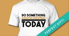 Discover Do Something T-Shirt, a custom product made just for you by Teespring. My Friend, Something To Do, Tees, Awesome, Mens Tops, T Shirt, Fashion, Supreme T Shirt, Moda