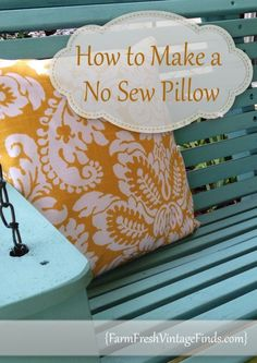 How to Make a No Sew Pillow and a Giveaway - Farm Fresh Vintage Finds Diy Throw Pillows, Sewing Pillows, Fluffy Pillows, Baby Pillows, Decorative Throw Pillows, Fabric Tape, Felt Fabric, No Sew Pillow Covers, Stitch Witchery