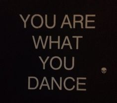 u are what u dance