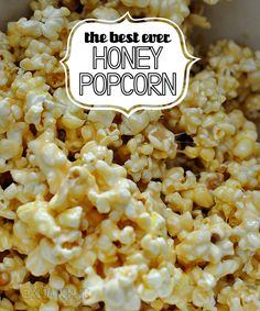 the best EVER Honey Popcorn - like caramel corn, only with honey.  SO good!