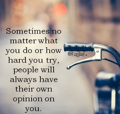 People will always judge you