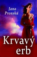 Kniha: Krvavý erb (Jana Pronská) | bux.sk