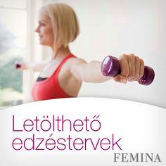 Letölthető edzéstervek: Nincs időd edzőterembe menni? Töltsd le edzésterveinkkel, és formáld magad tökéletesre!