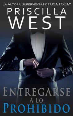 Entregarse a lo Prohibido (La Serie Del Entregarse nº 1)(Spanish Edition) eBook: Priscilla West: Amazon.es: Tienda Kindle