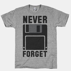 Never Forget The Floppy.