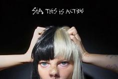 Sia lanzará edición especial de su álbum This Is Acting - Milenio.com