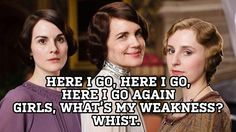 girls, what's my weakness? whist.