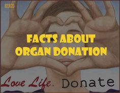 Facts about Organ Donation – Interesting Facts