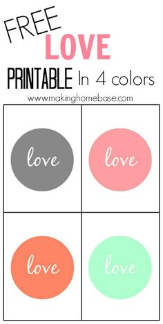 Free Love Printable in 4 different colors. Perfect for Valentine's Day!