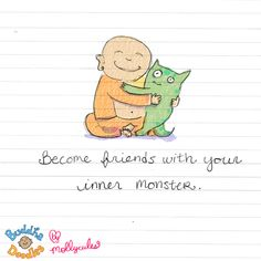 Become friends with your inner monster - Buddha Doodles Tiny Buddha, Little Buddha, Namaste, Buddah Doodles, Illustrations, Statements, Note To Self, Positive Thoughts, Buddha Thoughts