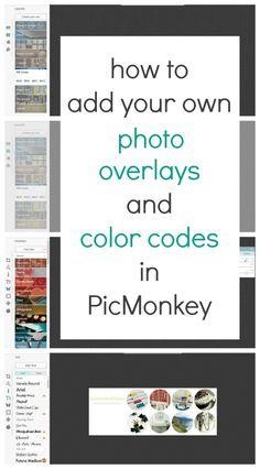 How to add your own photo overlays and color codes in PicMonkey