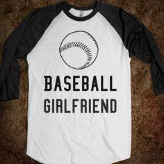 baseball girlfriend. Maybe some day