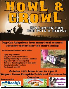 Sunday, Oct. 27th, 11am-4pm:  3rd Annual Howl & Growl!  Join Justice Great Dane Rescue, Boofy's Best for Pets, and several animal rescue groups for a fantastic Howloween-themed event at Wagner's Farmland Experience in Corrales (6445 Corrales RD)!  Bring your kids and your dogs for Halloween costume contests (1 pm start) and trick-or-treating; meet adoptable dogs from local rescue organizations; and visit wonderful vendors with lots of goodies for the entire family.