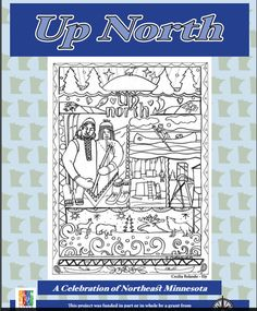 Enjoy coloring Up North as we share our heritage, regional pride, and artwork with all of you. A digital copy of this book can be downloaded for free from https://www.alslib.info/wp-content/uploads/2017/02/Legacy-2017-Up-North-Coloring-Book.pdf.